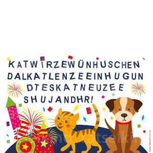 Den beiden Tieren ist Silvester viel zu laut, deshalb feiern sie nicht mit. Streiche immer das Wort Katze und Hund, dann erfährst du, was sie allen Kindern wünschen. Auflösung : WIR WÜNSCHE ALLEN EIN GUTES NEUES JAHR!